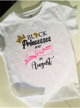 Girls or Children Birthday Shirts - Black Princesses Are Born in August